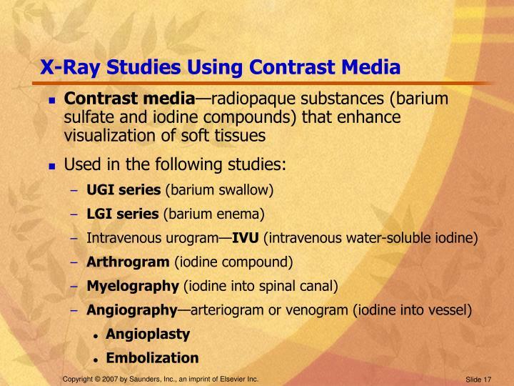 X-Ray Studies Using Contrast Media