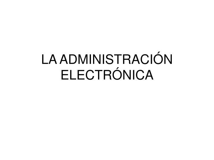 La administraci n electr nica