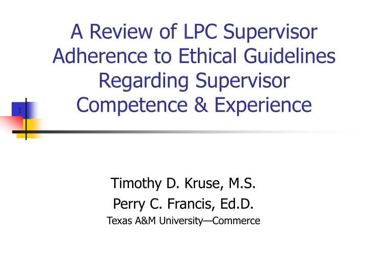 A Review of LPC Supervisor Adherence to Ethical Guidelines Regarding Supervisor Competence & Experie...