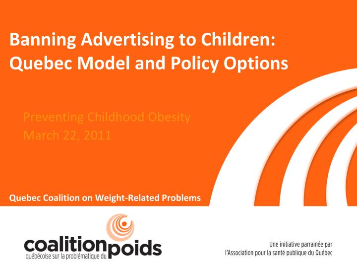 Banning advertising to children quebec model and policy options