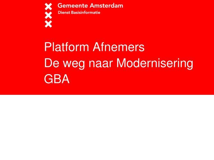 Platform afnemers de weg naar modernisering gba