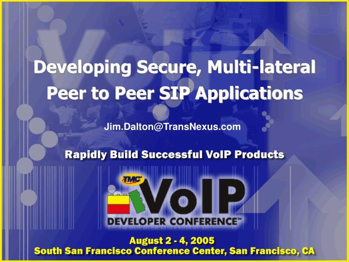 developing secure multi lateral peer to peer sip applications n.