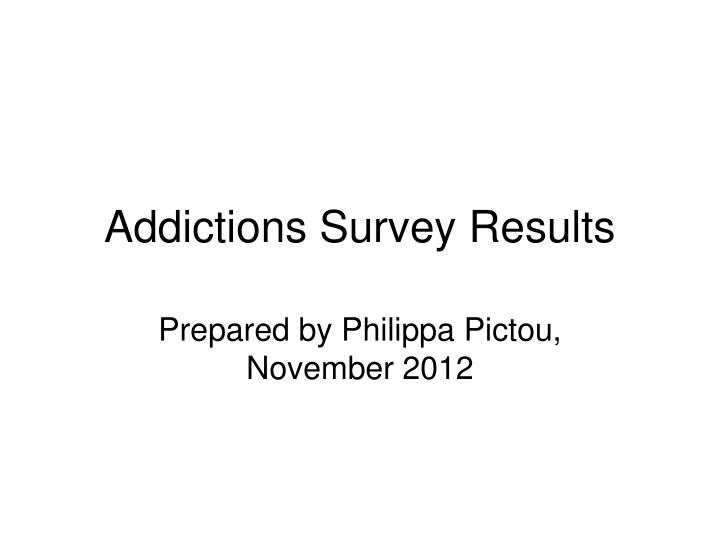 addictions survey results n.