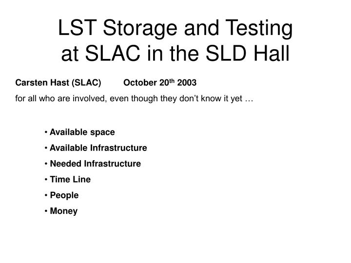 lst storage and testing at slac in the sld hall n.