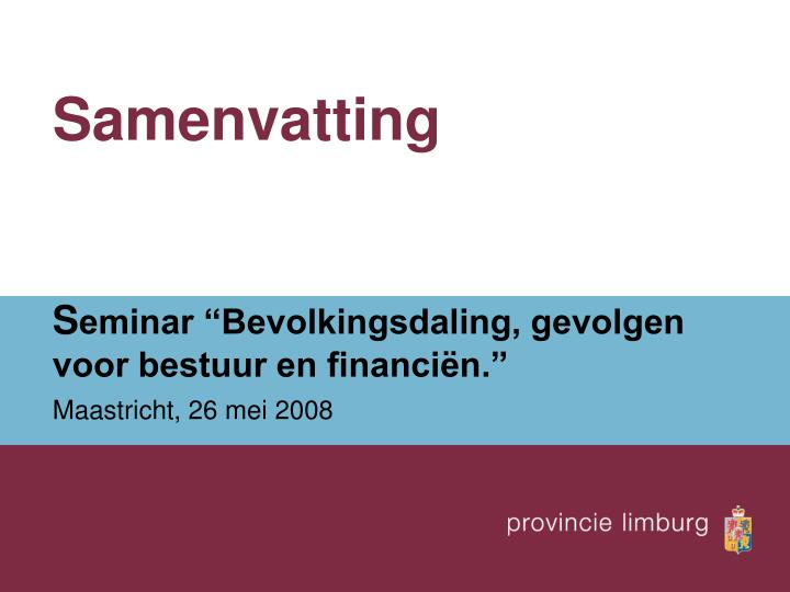 samenvatting s eminar bevolkingsdaling gevolgen voor bestuur en financi n maastricht 26 mei 2008 n.
