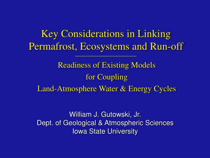key considerations in linking permafrost ecosystems and run off