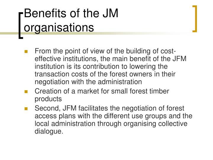Benefits of the JM organisations