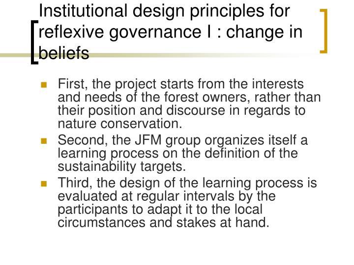 Institutional design principles for reflexive governance I : change in beliefs