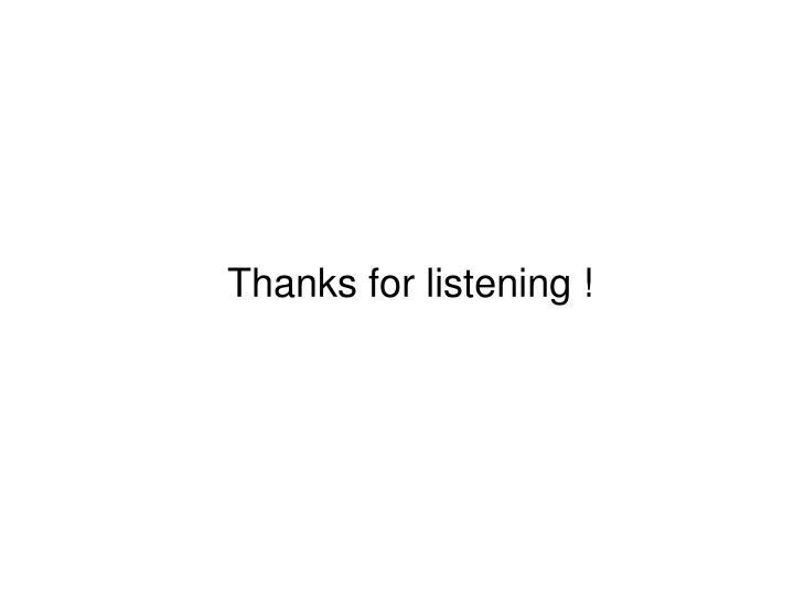 Thanks for listening !