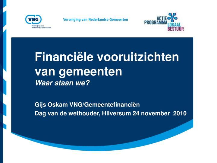 gijs oskam vng gemeentefinanci n dag van de wethouder hilversum 24 november 2010
