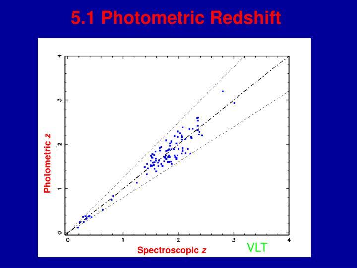 5.1 Photometric Redshift