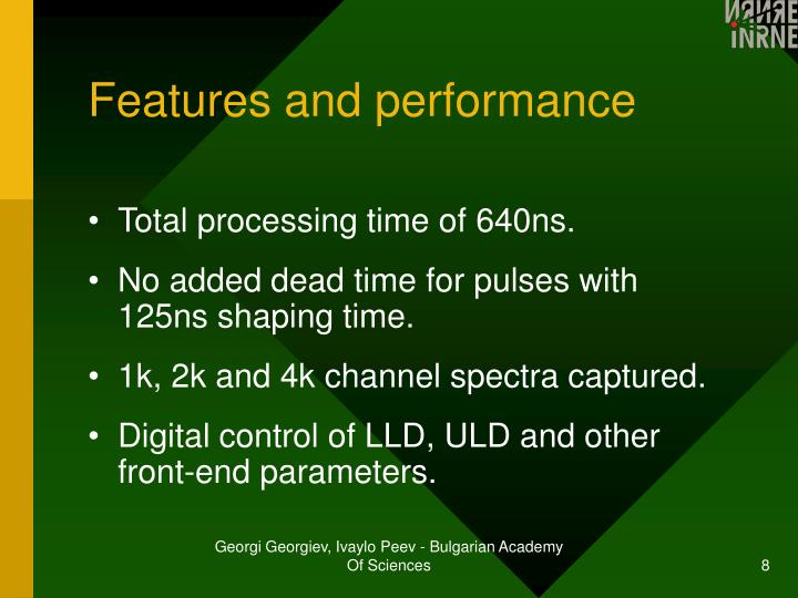 Features and performance