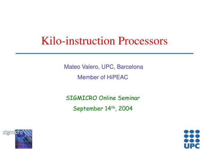Kilo instruction processors