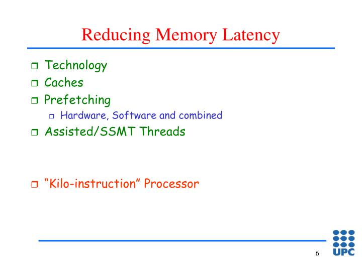 Reducing Memory Latency