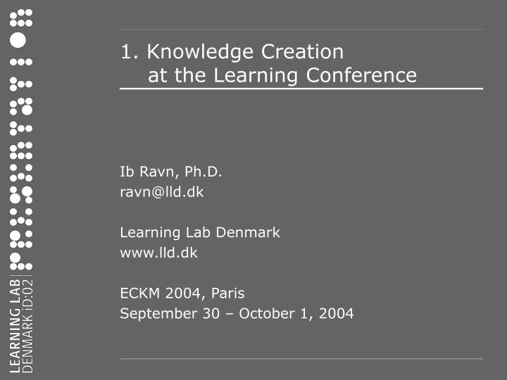 1 knowledge creation at the learning conference n.