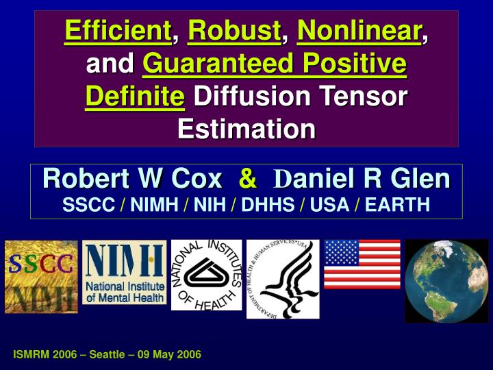 efficient robust nonlinear and guaranteed positive definite diffusion tensor estimation n.