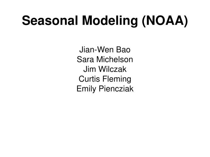 Seasonal modeling noaa