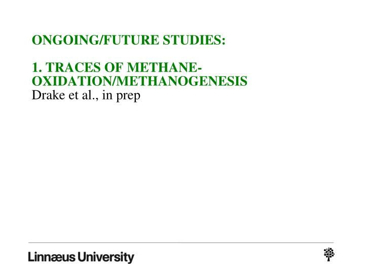 ONGOING/FUTURE STUDIES: