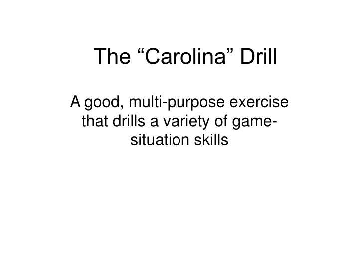 """The """"Carolina"""" Drill"""