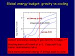 global energy budget gravity vs cooling