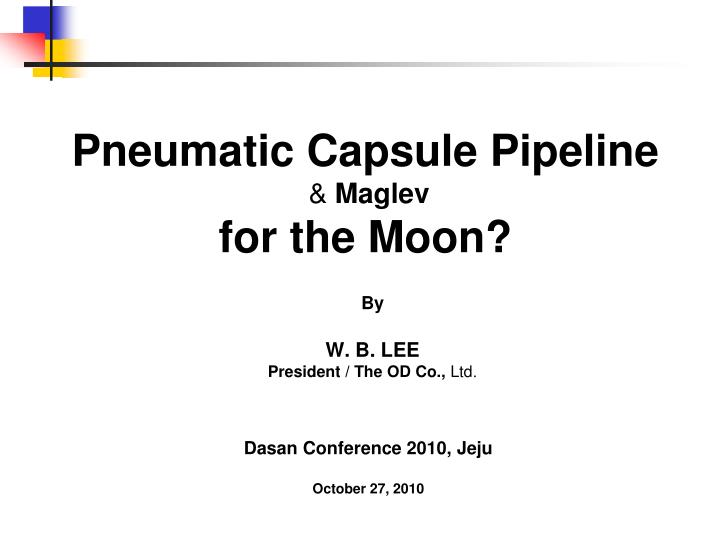 pneumatic capsule pipeline maglev for the moon n.
