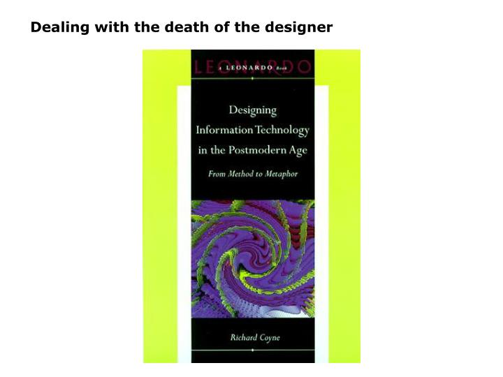 Dealing with the death of the designer
