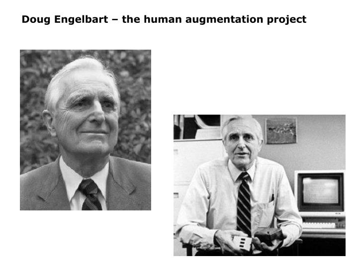 Doug Engelbart – the human augmentation project