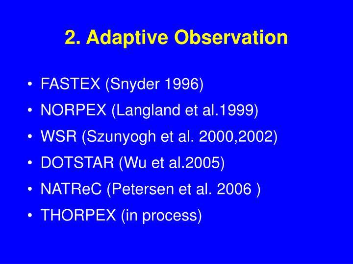 2. Adaptive Observation