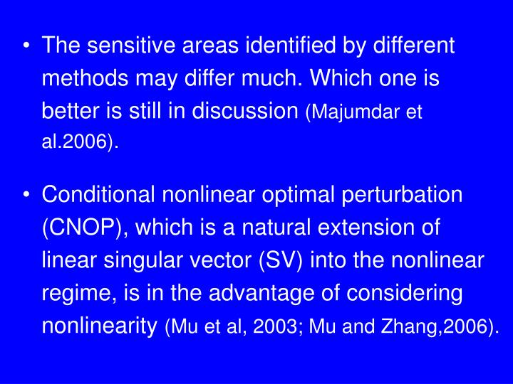 The sensitive areas identified by different methods may differ much. Which one is better is still in discussion