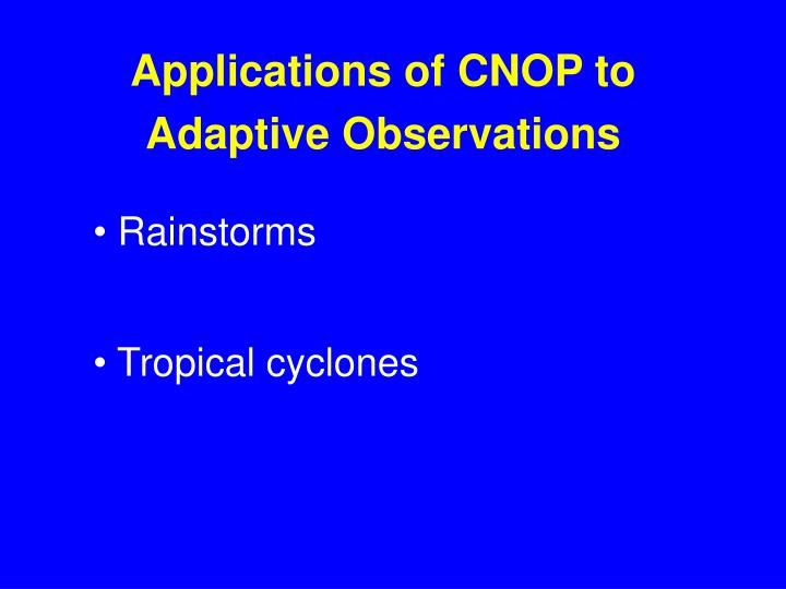 Applications of CNOP to Adaptive Observations