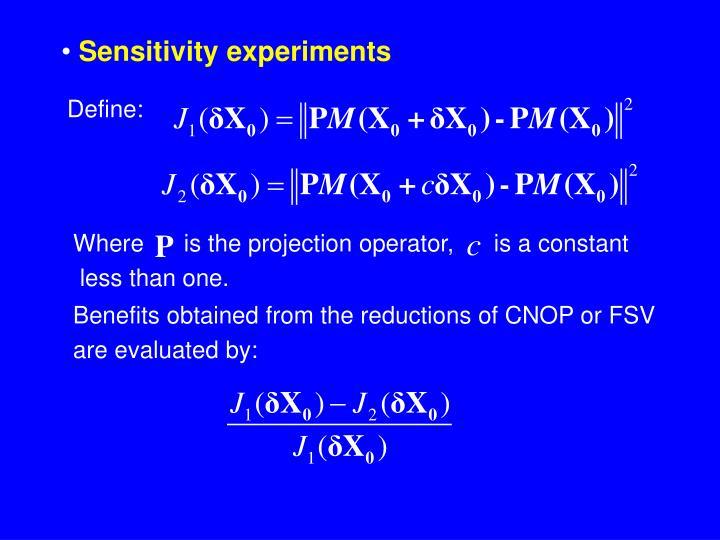Sensitivity experiments