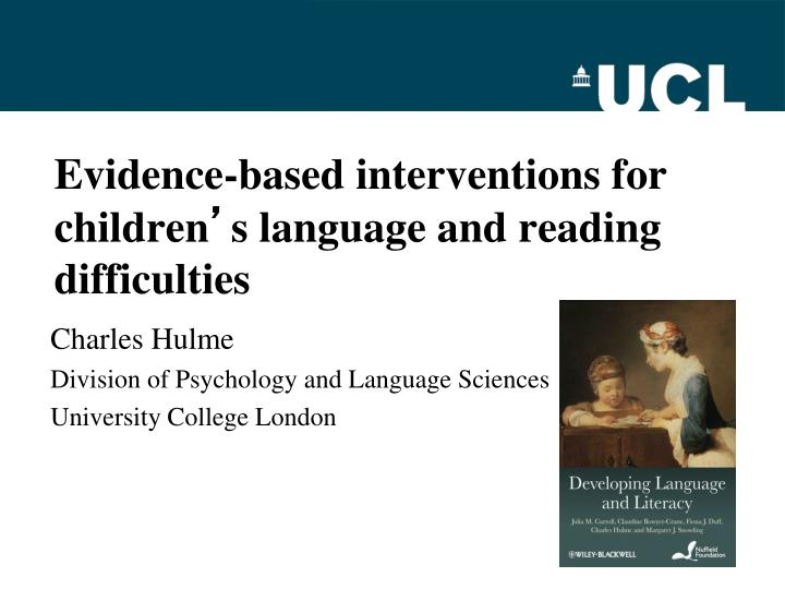 evidence based interventions for children s language and reading difficulties