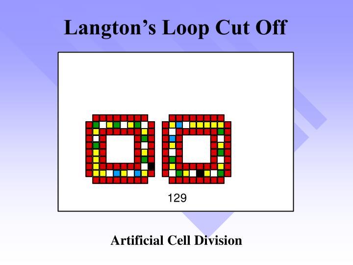 Langton's Loop Cut Off