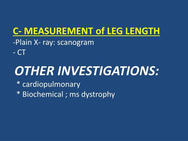 C- MEASUREMENT of LEG LENGTH