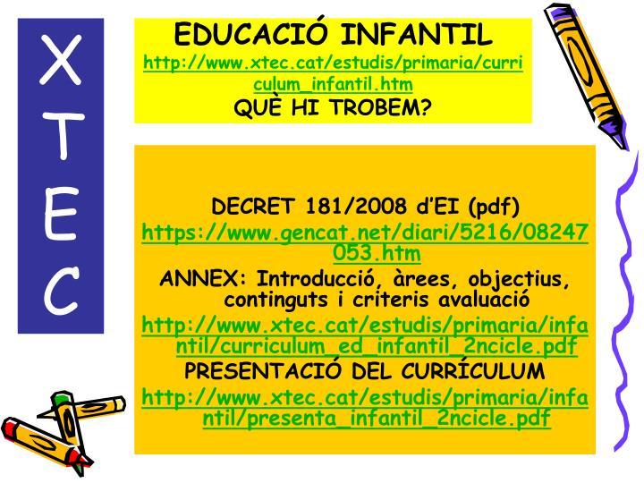 Educaci infantil http www xtec cat estudis primaria curriculum infantil htm qu hi trobem