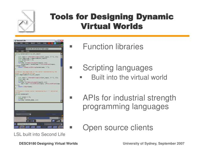 Tools for Designing Dynamic Virtual Worlds