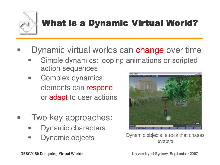 What is a dynamic virtual world