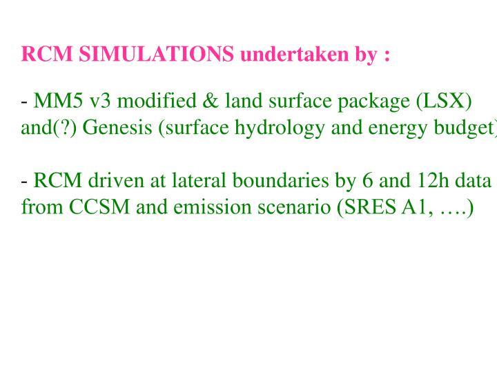 RCM SIMULATIONS undertaken by :