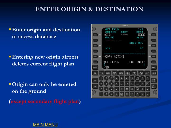 ENTER ORIGIN & DESTINATION