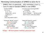 minimizing communication of gmres to solve ax b