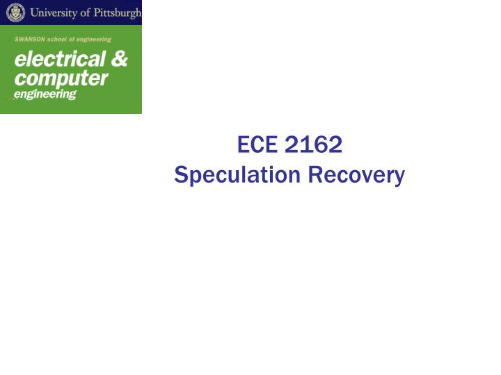 ece 2162 speculation recovery n.