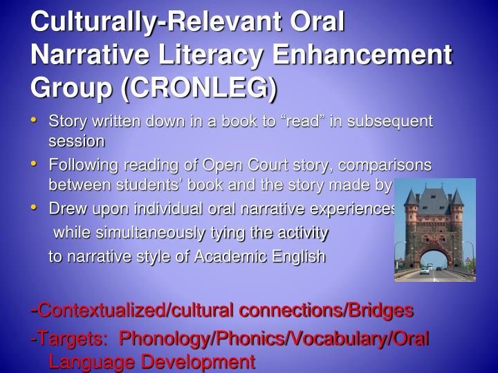 Culturally-Relevant Oral Narrative Literacy Enhancement Group (CRONLEG)