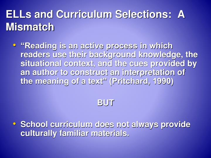 ELLs and Curriculum Selections:  A Mismatch