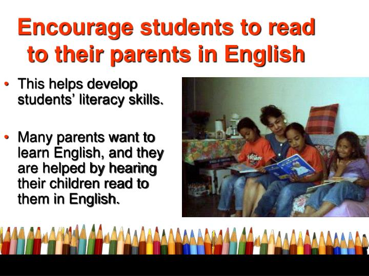 Encourage students to read to their parents in English