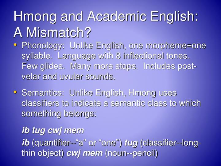 Hmong and Academic English:  A Mismatch?