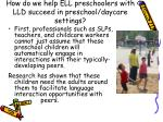 how do we help ell preschoolers with lld succeed in preschool daycare settings