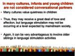 in many cultures infants and young children are not considered conversational partners