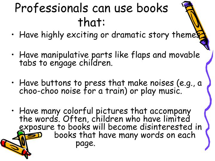 Professionals can use books that: