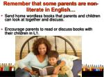 remember that some parents are non literate in english