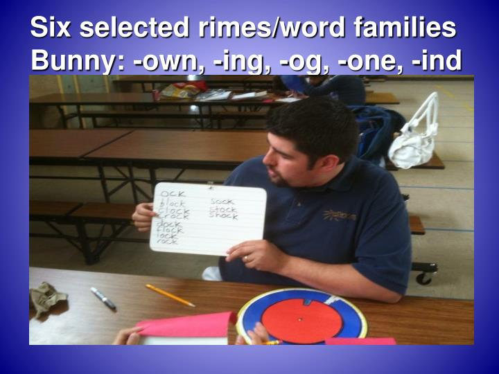 Six selected rimes/word families